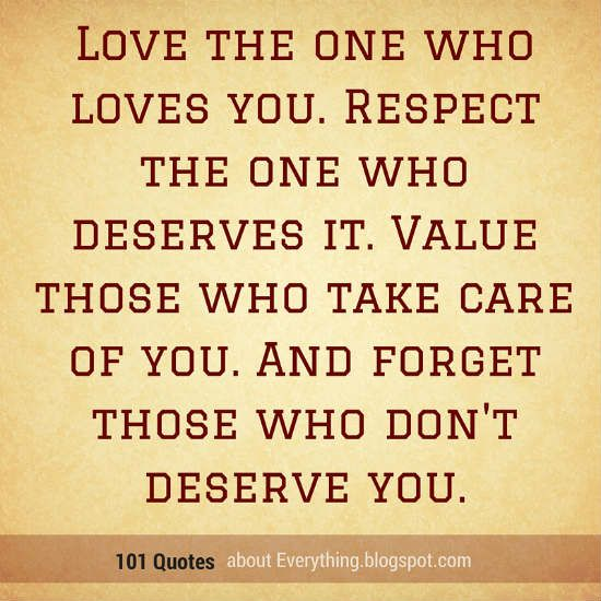 Great Life Lesson Quotes Love The One Who Loves You. Respect The One Who Deserves  It
