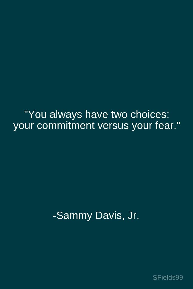 "Sammy Davis Jr Quotes : sammy, davis, quotes, Always, Choices:, Commitment, Versus, Fear."", -Sammy, Davis,, #motivation, #inspiration, #growth, #pe…, Quotes,, Positive, Quotes"