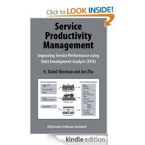 Service Productivity Management Improving Service Performance Using Data Envelopment Analysis Dea Here Is A Productivity Management Book Outline Management