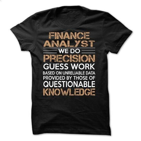 Finance Analyst - #summer tee #grey sweatshirt. PURCHASE NOW => https://www.sunfrog.com/No-Category/Finance-Analyst-60724460-Guys.html?68278