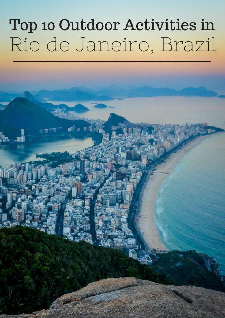 Top 10 Outdoor Activities In Rio De Janeiro Brazil Travel Fun Outdoor Activities Travel Inspiration