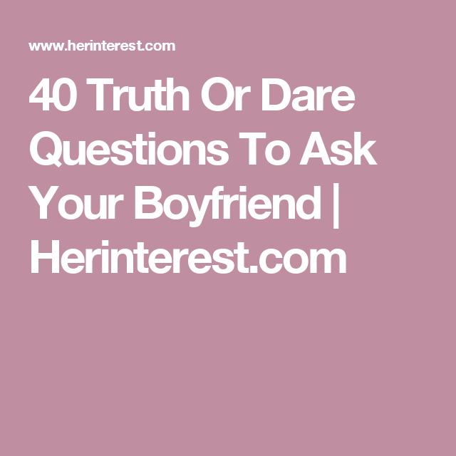 Boyfriend truth or dare questions