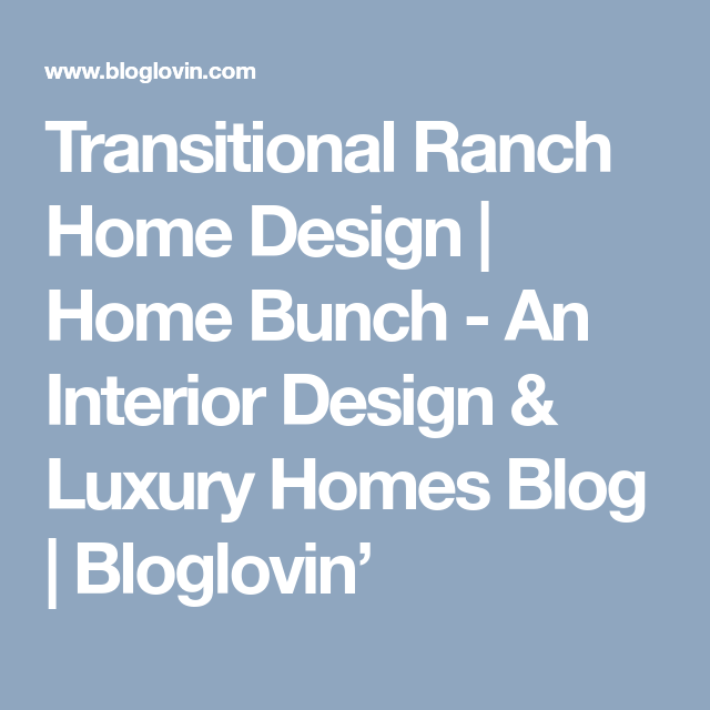 Transitional Ranch Home Design (Home Bunch