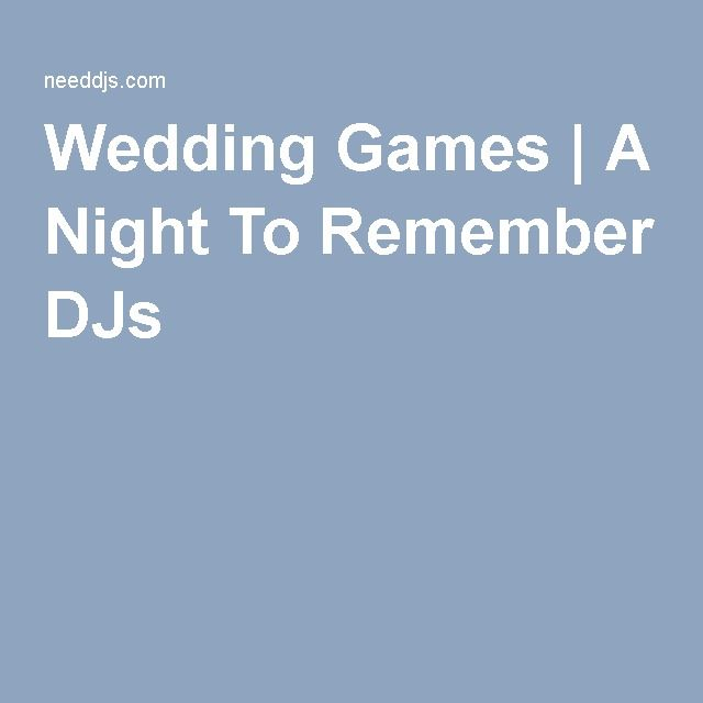 Wedding Games   A Night To Remember DJs
