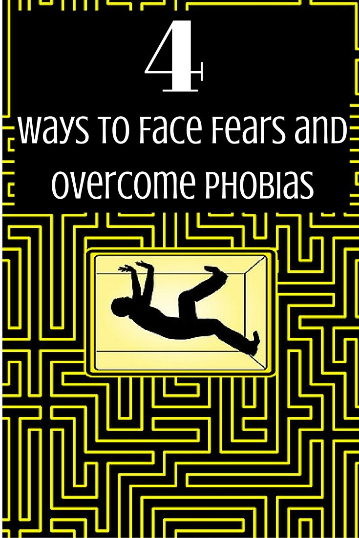 4 Ways to Face Fears and Overcome Phobias