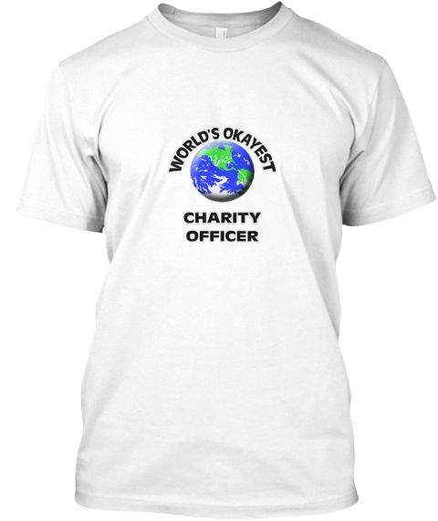 World's Okayest Charity Officer White T-Shirt Front