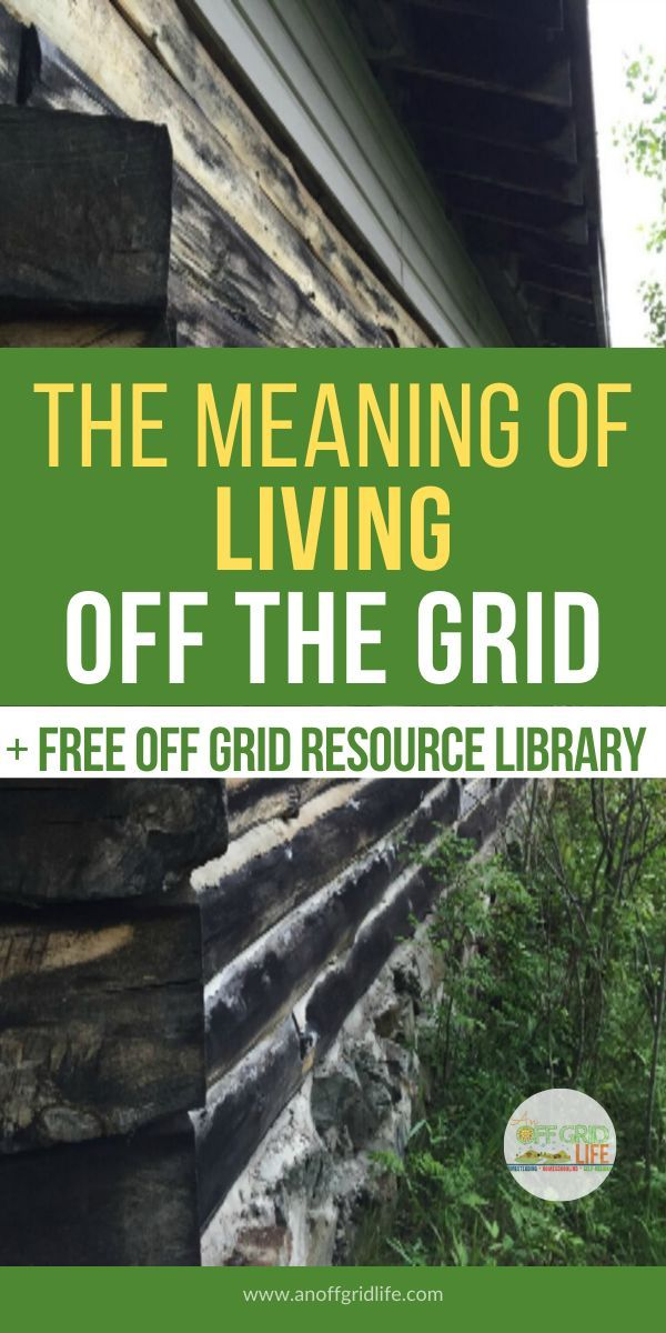 What is The Meaning of Living Off The Grid? in 2020 Off