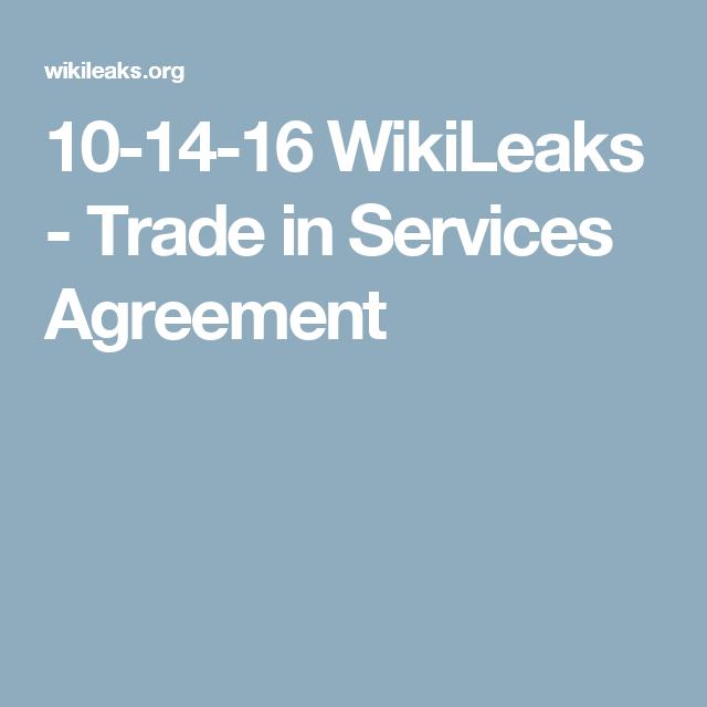 10 14 16 Wikileaks Trade In Services Agreement Aka Tisa Tisa