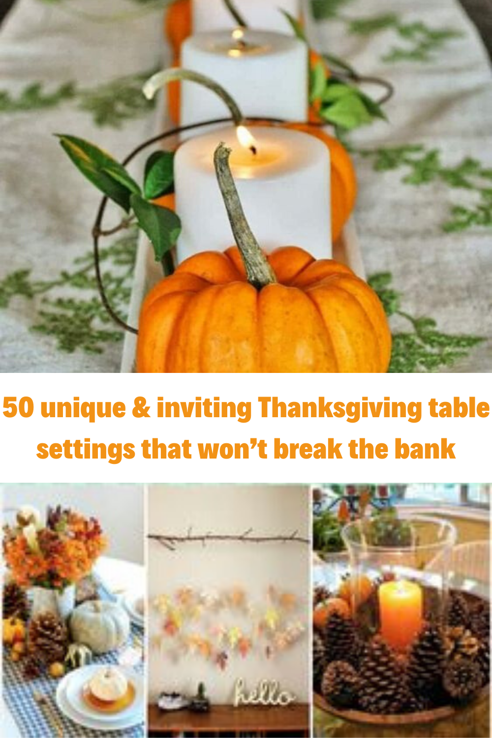 50 Unique Inviting Thanksgiving Table Settings That Won T Break The Bank In 2020 Thanksgiving Table Settings Unique Thanksgiving Table Thanksgiving Table