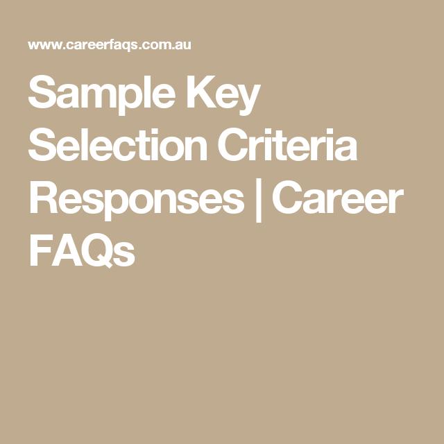 Sample Key Selection Criteria Responses | Career FAQs