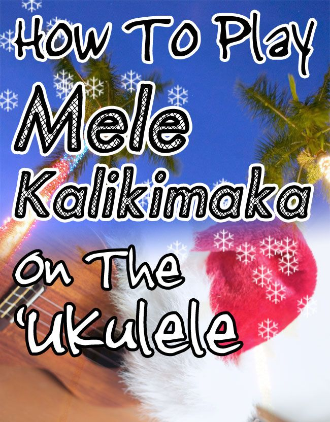 How To Play Mele Kalikimaka On The Ukulele Tab Lyrics And Chords