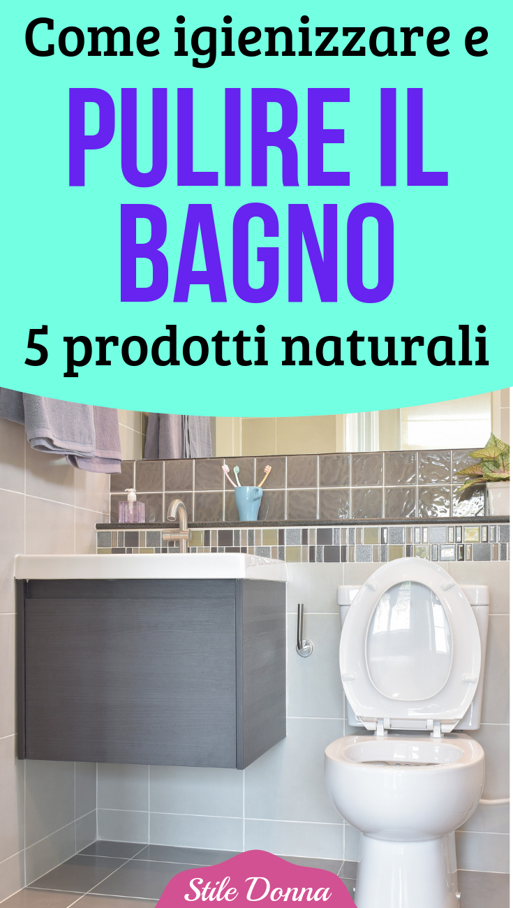 Come Pulire E Igienizzare Il Bagno Con 5 Prodotti Naturali