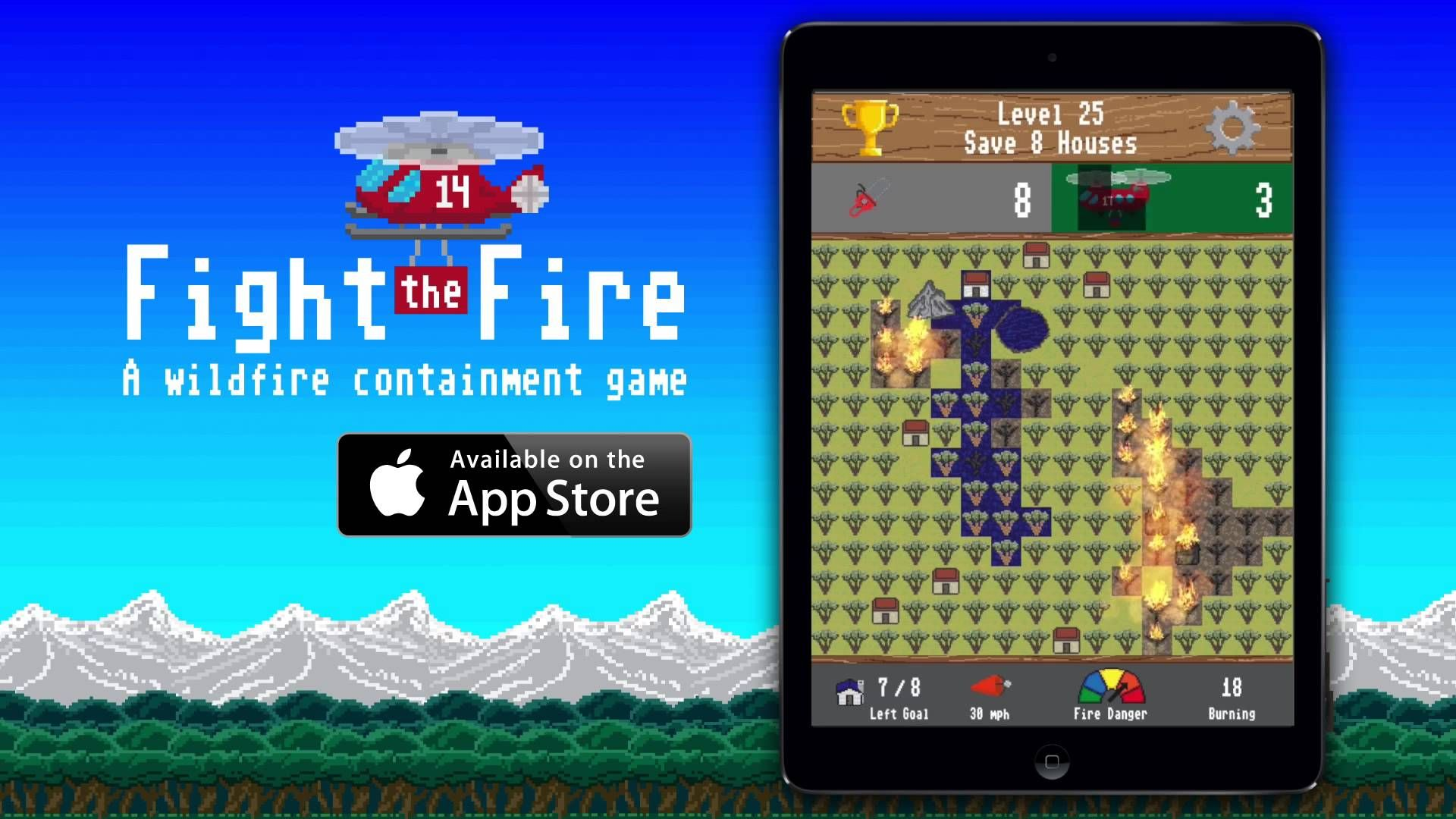 Fight the Fire is available now in the App Store, for free! Homes are going to burn unless you fight the fire!
