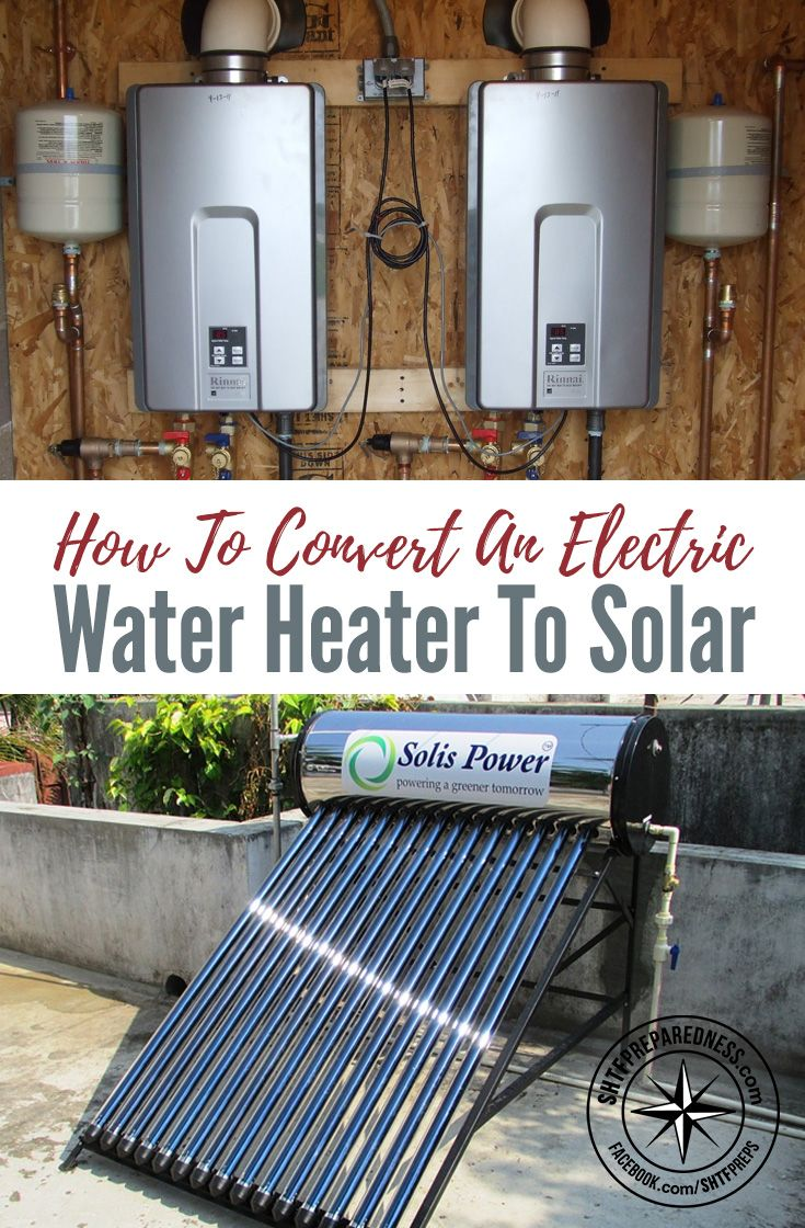 How To Convert An Electric Water Heater To Solar Electric Water Heater Solar Heating Solar