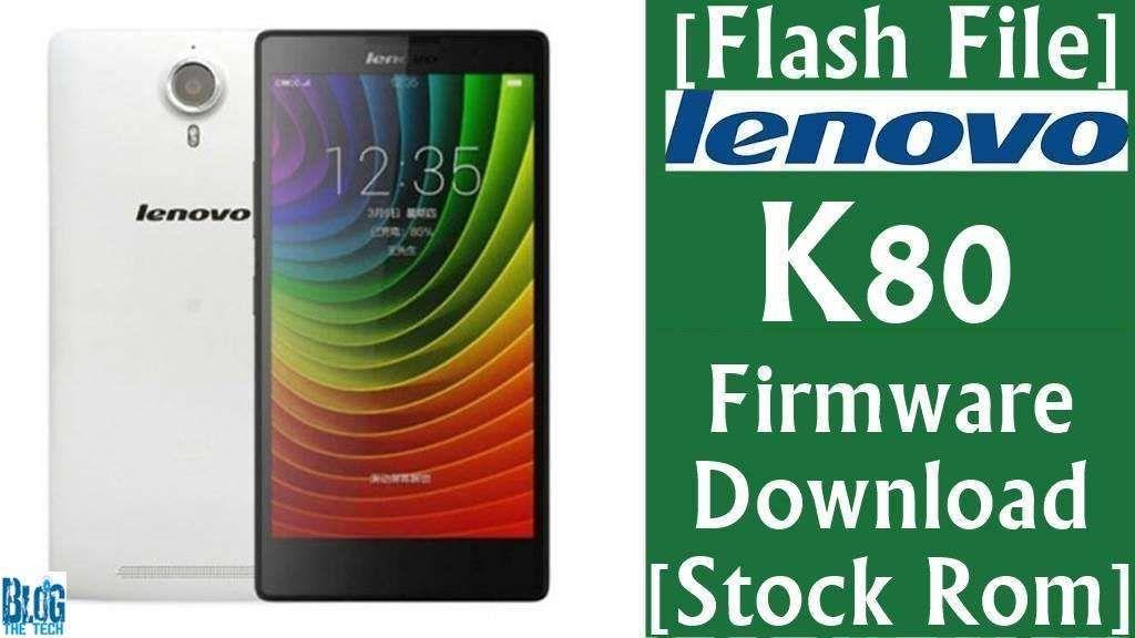 Flash File] Lenovo K80 Firmware Download [Stock Rom] | Trending