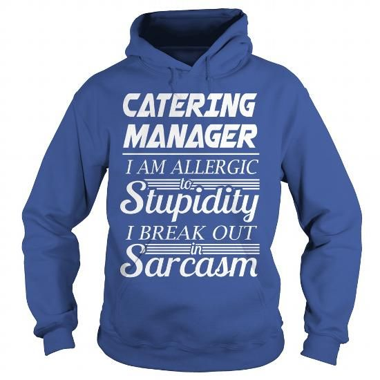 CATERING MANAGER HOODIE T-SHIRTS, HOODIES u003du003d▻▻Click To Order - catering manager