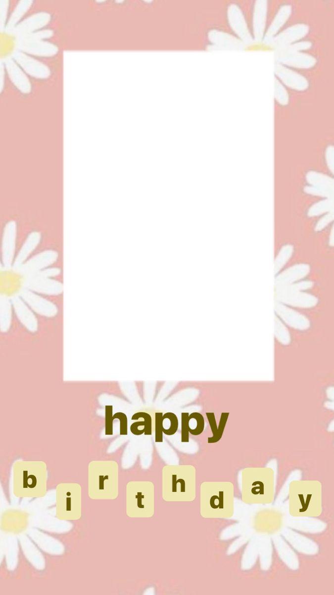 happy birthday instagram story template   Bingkai foto, Kartu ...