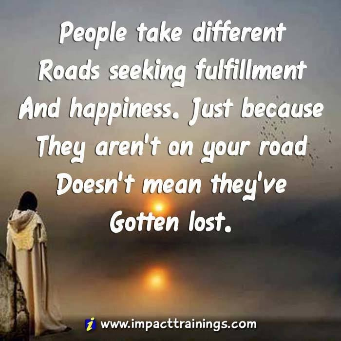 Inspirational Quotes On Life: People Take Different Roads Life Quotes Quotes Positive