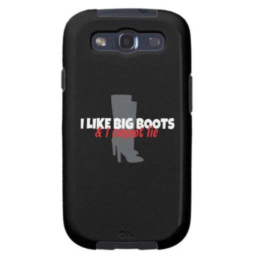 I Like Big Boots and I Cannot Lie. An amusing parody case for your Samsung Galaxy S3. Editable background color - you choose the color of your case.