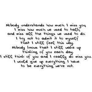 Nobody Understands How Much I Miss You I Miss How Much We Used To