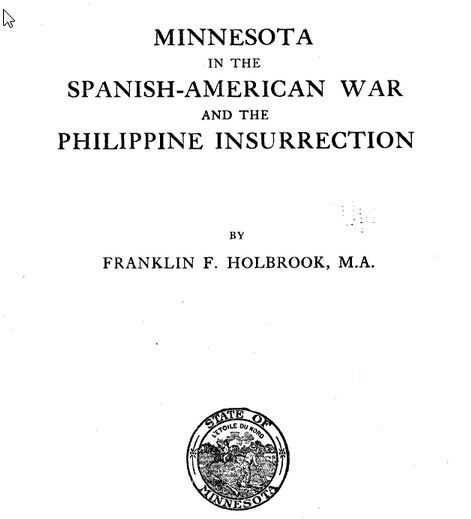 minnesota in the spanish american war and the philippine insurrection holbrook franklin f