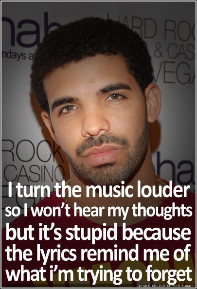I Can Guarantee Drake Didnt Say This But Love The Quote Words