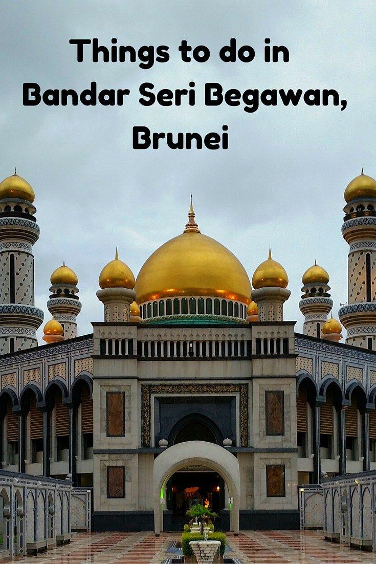 Things To Do In Bandar Seri Begawan Brunei Brunei Travel Bandar Seri Begawan Southeast Asia Travel
