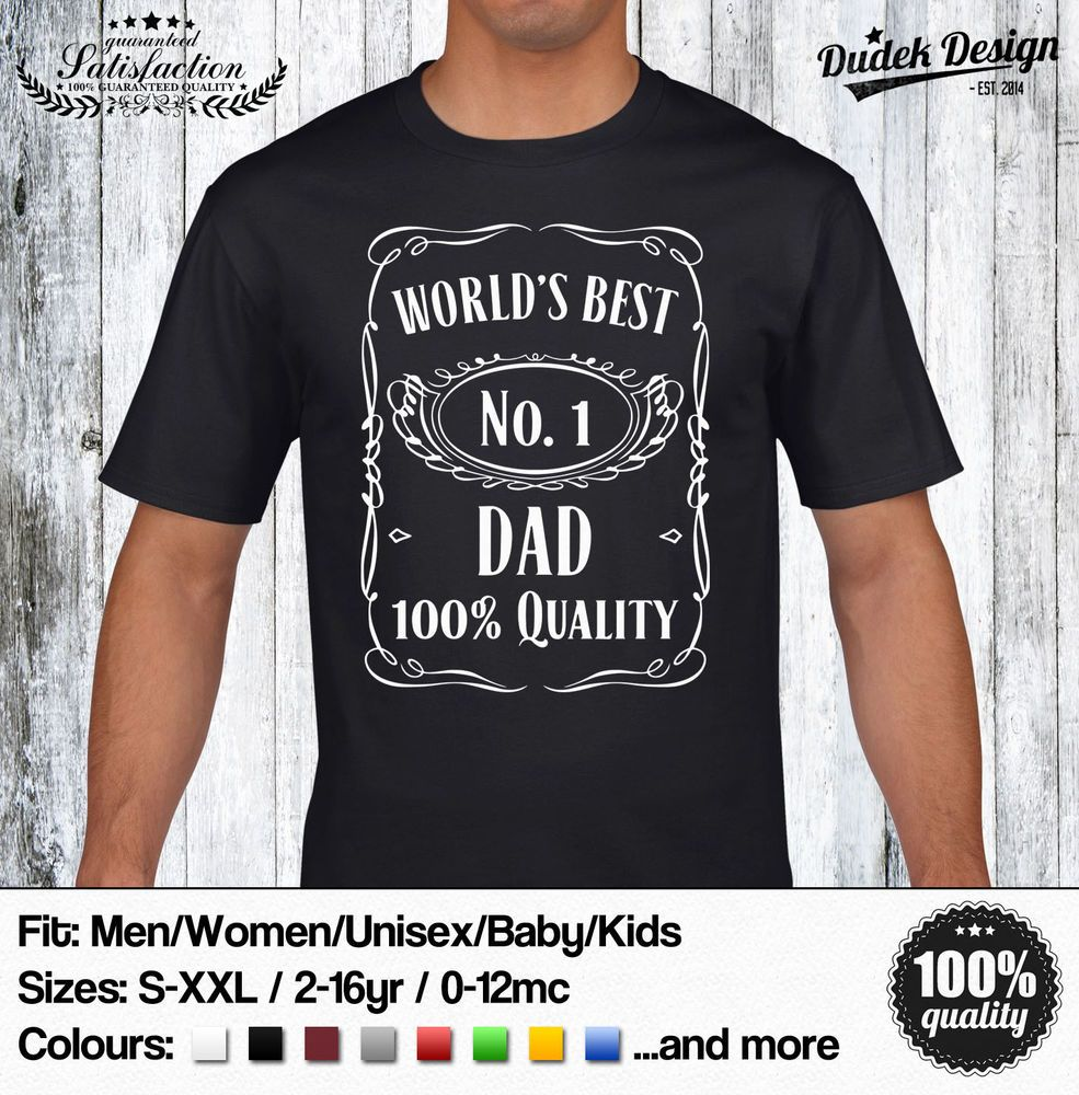 e4ac1263 WORLDS BEST DAD T SHIRT FATHER DAY DADDY JACK DANIELS PRESENT DOPE SWAG  KHALIFA in Clothes, Shoes & Accessories, Women's Clothing, T-Shirts | eBay