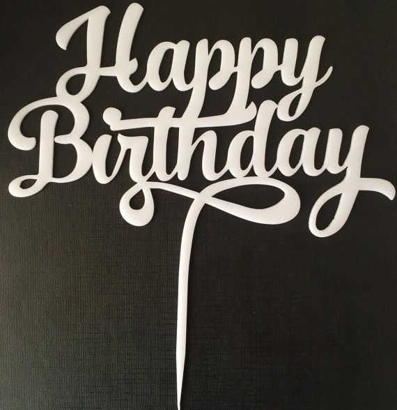 Happy Birthday Cake Topper | schablonen | Pinterest ...