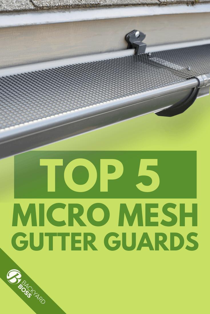 Top 5 Micro Mesh Gutter Guards Gutter Guard Gutter Gutter Protection