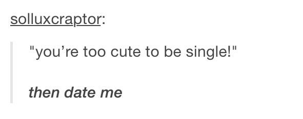 Too cute to be single. #tumblr