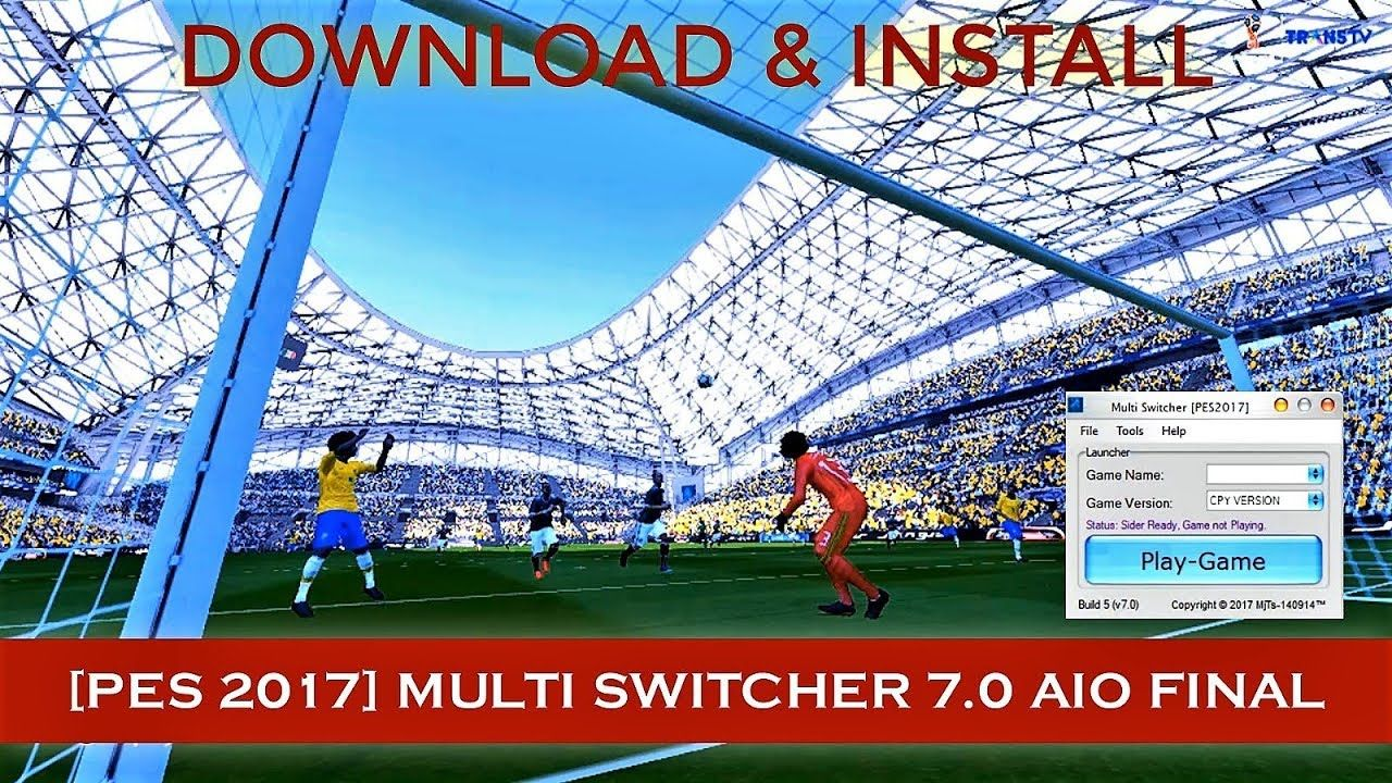 PES 2017 Multi Switcher 7 0 AIO Final | Download and Install