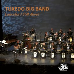 "TUXEDO BIG BAND: "" lunceford still alive "" ( jazz aux remparts ) jazzmag 659 p.72  http://www.snbsa.fr/fr/jazz-aux-remparts/jazzauxremparts-disques/disque/lunceford-still-alive.html"