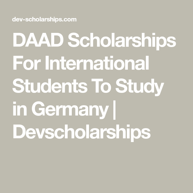 DAAD Scholarships For International Students To Study in Germany
