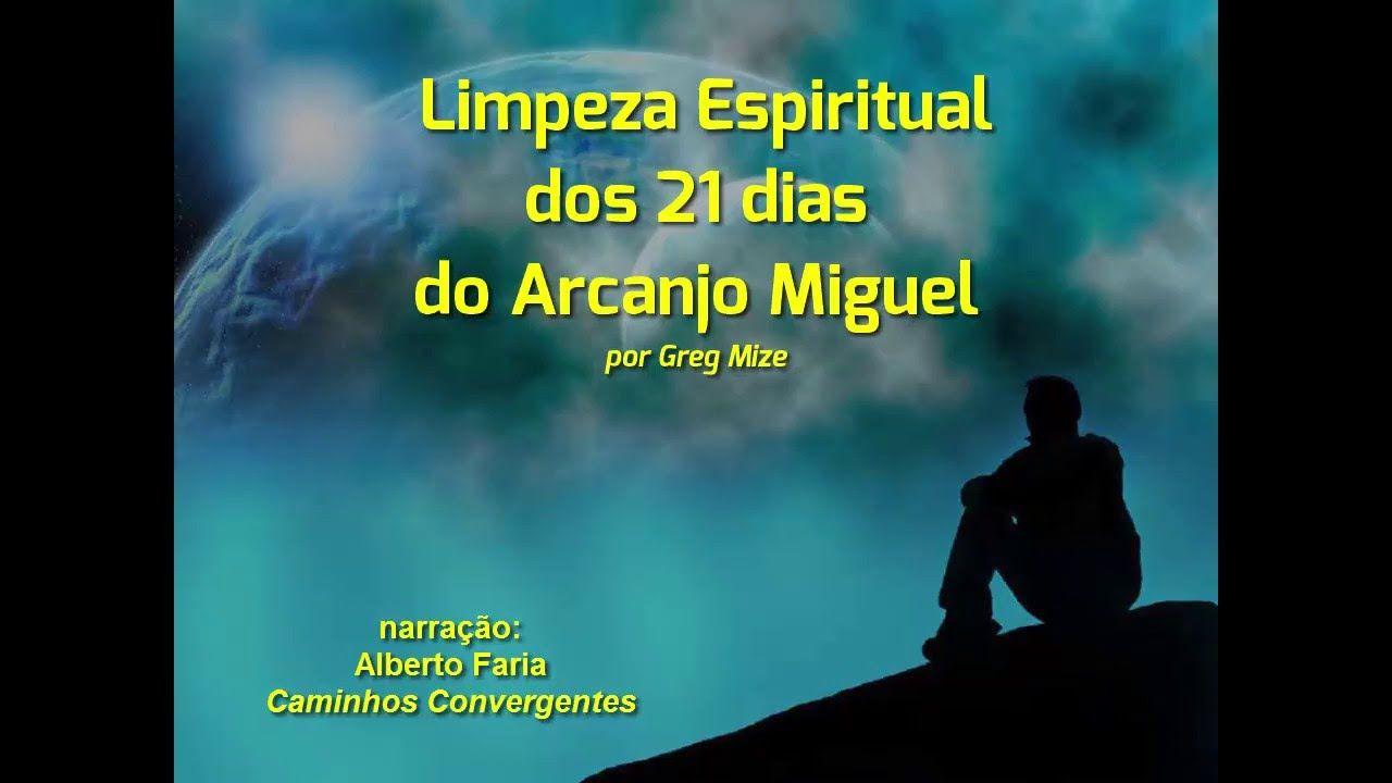 Limpeza Espiritual Dos 21 Dias Do Arcanjo Miguel Youtube Com
