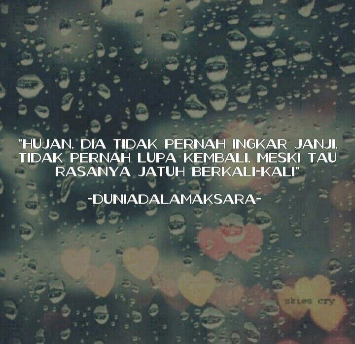 Hujan Dia Tidak Pernah Ingkar Janji Tidak Pernah Lupa Kembali