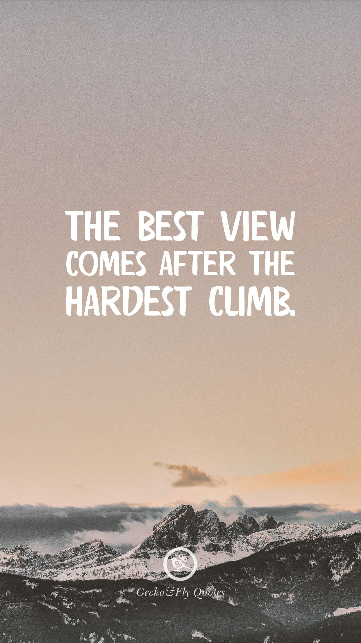 The best view comes after the hardest climb. Hd Wallpaper Quotes, Motivational Wallpaper,