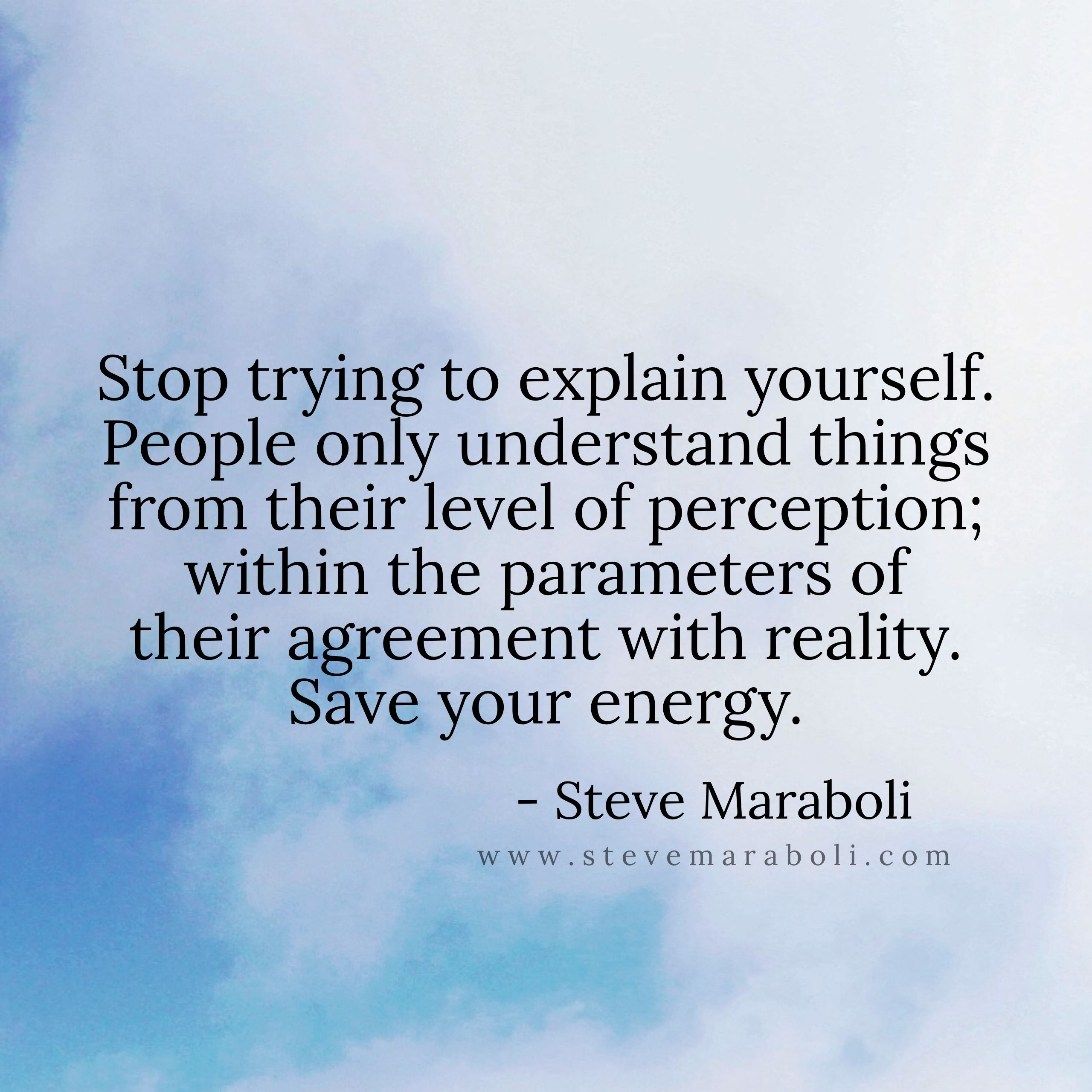 Quotes About Positive Energy Save Your Energy Steve Maraboli On Instagram  Pinterest