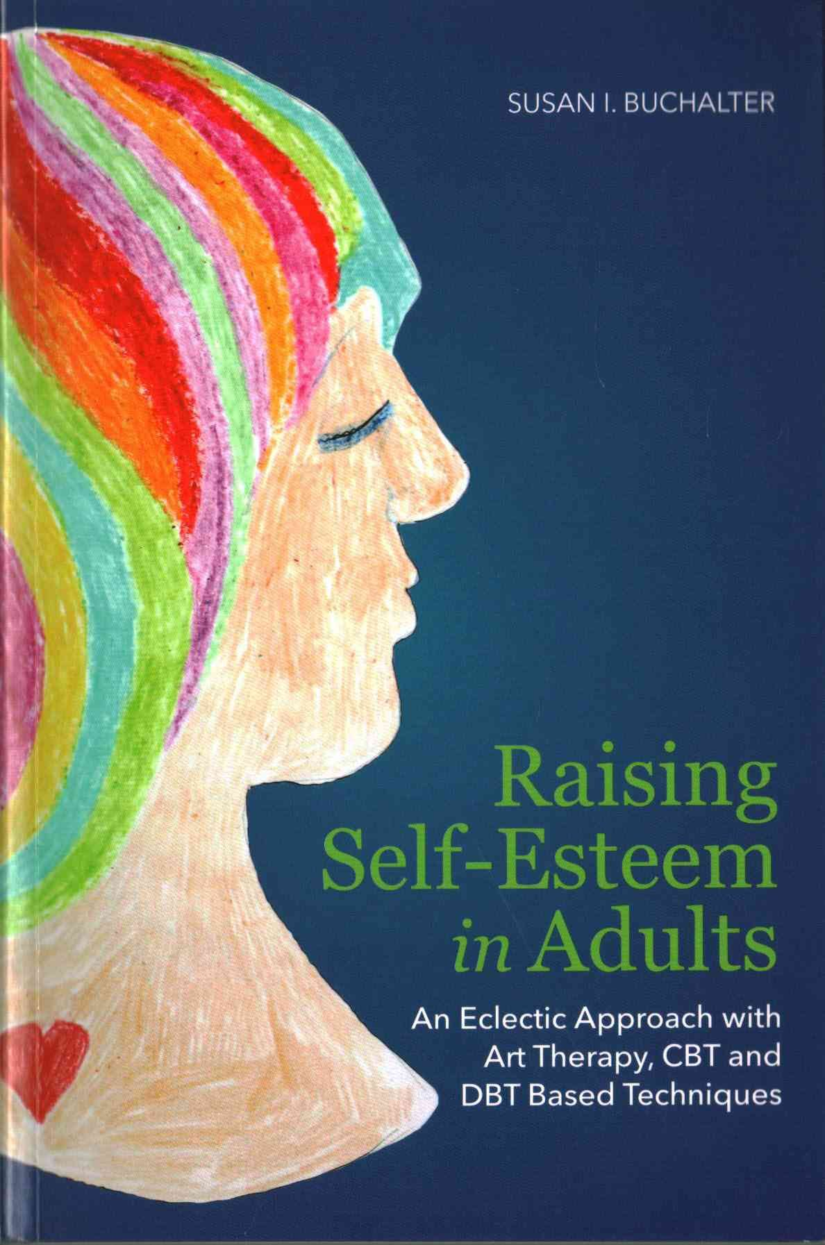 Raising Self Esteem In Adults An Eclectic Approach With