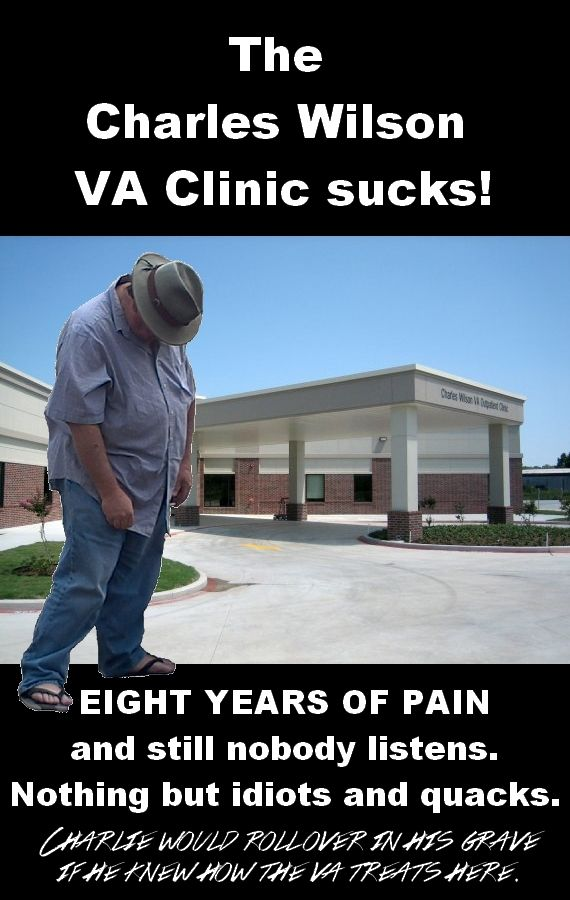 The VA sucks.  Eight years and over eight doctors and still no diagnosis of my injury/illness.  They NEVER LISTEN.  Quacks and jerks who DO NOT CARE!