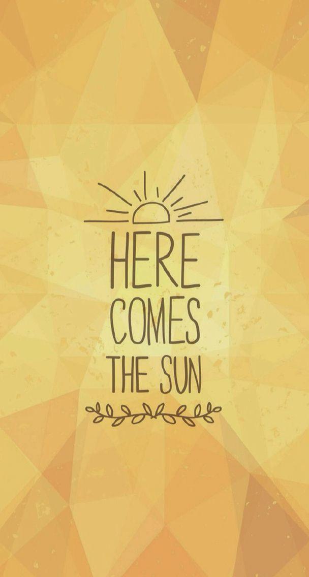 Here Comes The Sun Phrases En Anglais Fond Ecran Fond D Ecran Jaune