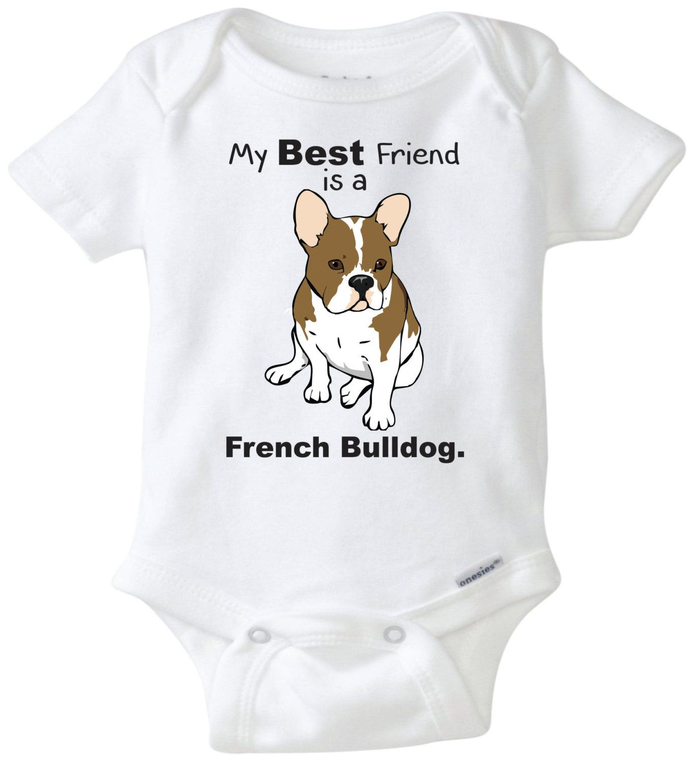 My Best Friend Is A French Bulldog Baby Onesie Dog Lover Family Pet Newborn Outfit Breed Shower Gift