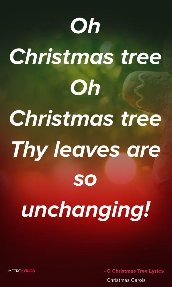 Christmas Carols - O Christmas Tree Lyrics and Quotes Oh Christmas tree, Oh Christmas tree! Thy ...