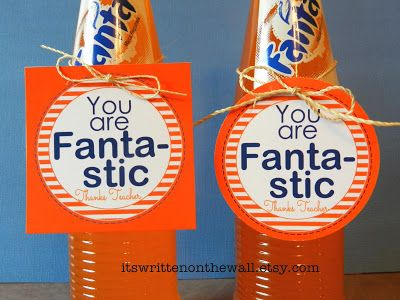 It's Written on the Wall: Teacher Appreciation Gift-You Are Fanta-stic! A Bottle of Fanta Soda and a Tag-Great fun for Teacher #custodianappreciationgifts
