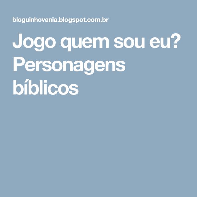 Jogo Quem Sou Eu Personagens Biblicos Personagens Biblicos Desafios Biblicos Biblico