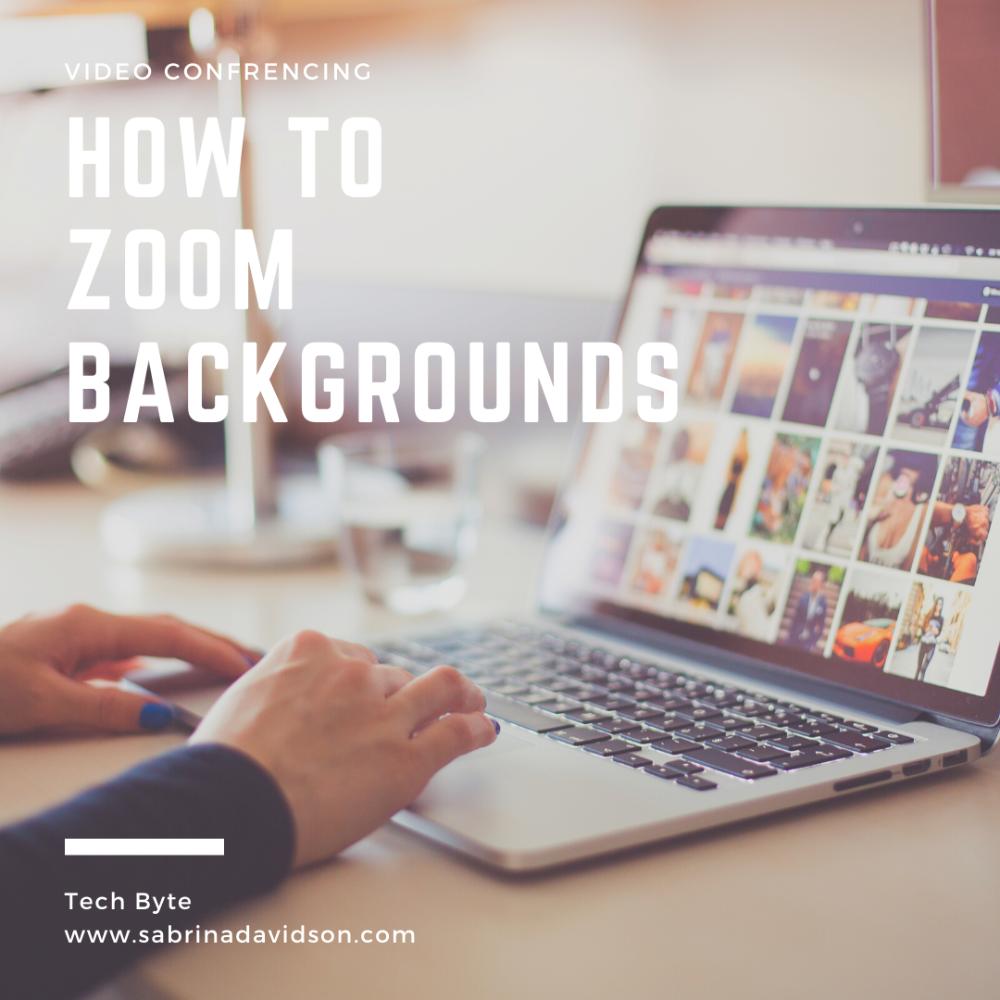 How To Set Up Zoom Backgrounds Sabrina Davidson Background Setup Video Conferencing