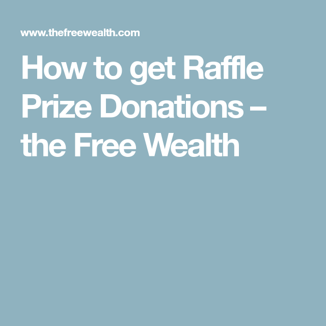How to get Raffle Prize Donations the Free Wealth Party Planning