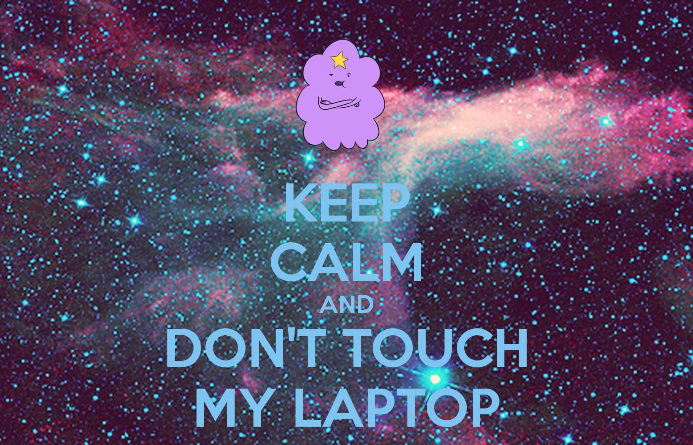 Don T Touch My Computer Wallpaper Wallpapersafari