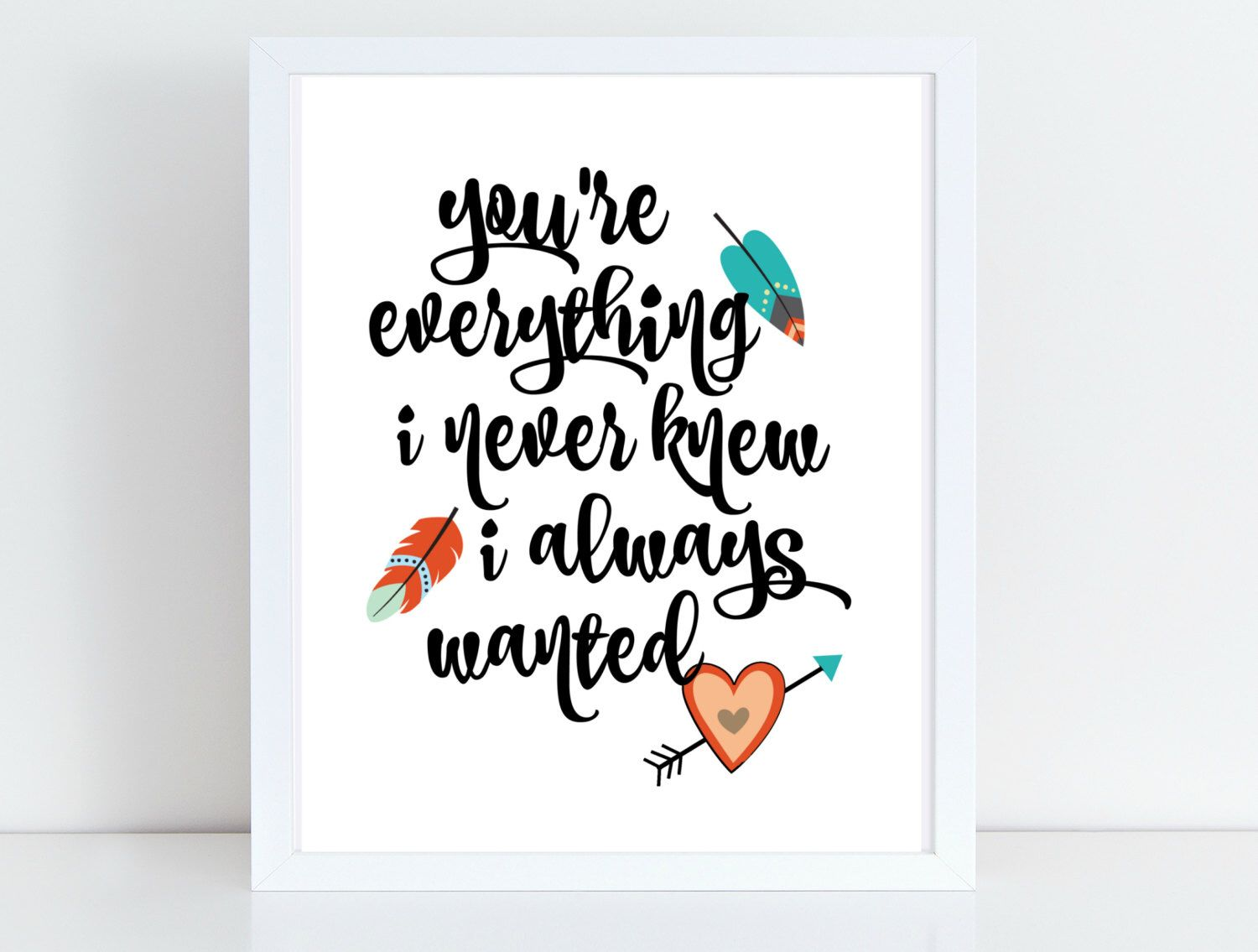 You're everything I never knew I wanted- Tribal Woodland Animals feathers & heart- Nursery/Childrens's Print Art- No Frame- instant download by ATidBit on Etsy https://www.etsy.com/listing/468777957/youre-everything-i-never-knew-i-wanted