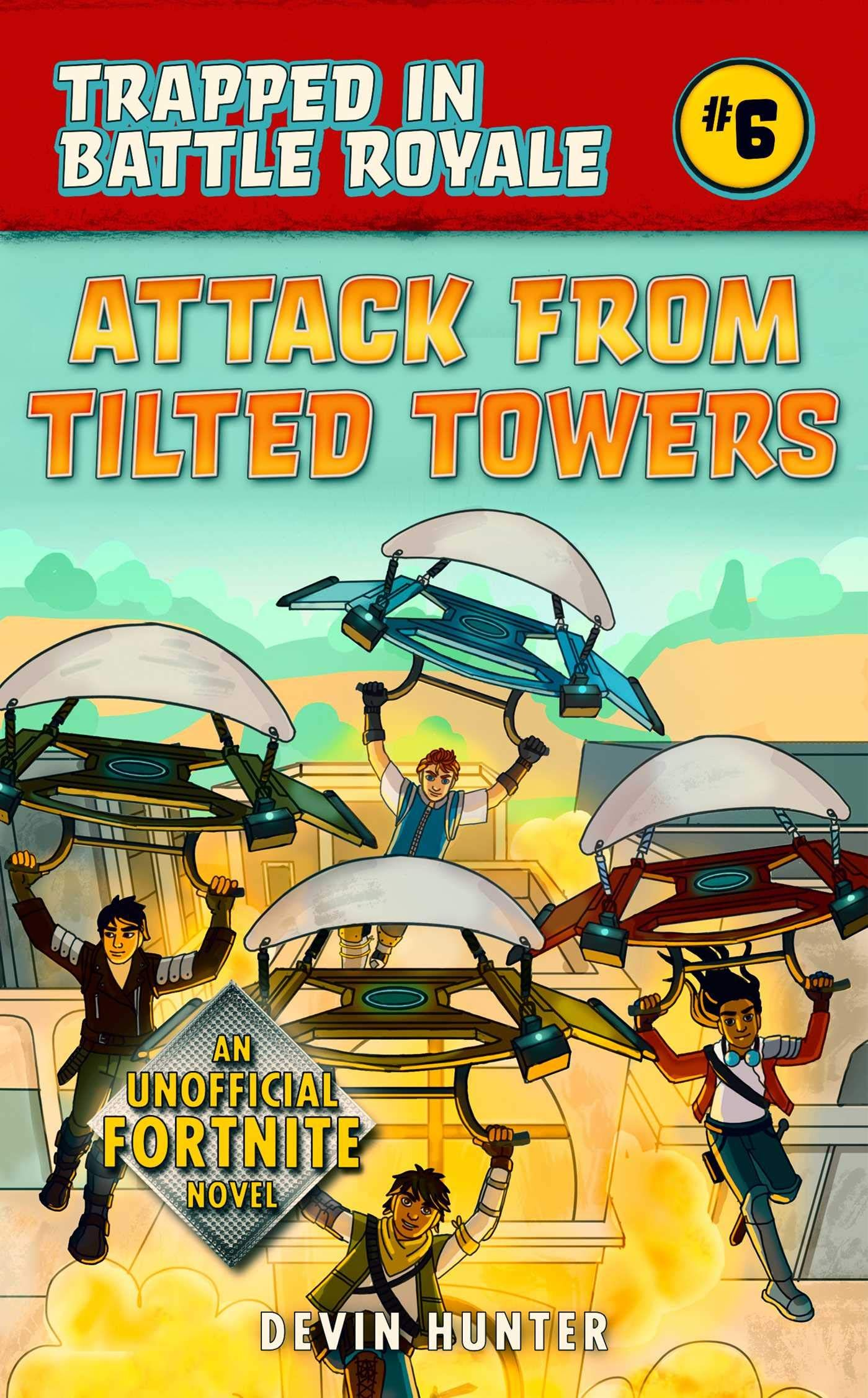 Attack from tilted towers an unofficial novel of fortnite